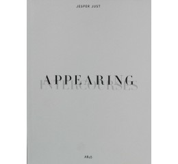 Jesper Just: Appearing / Intercourses