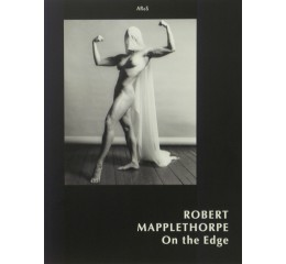 Robert Maplethorpe On the Edge