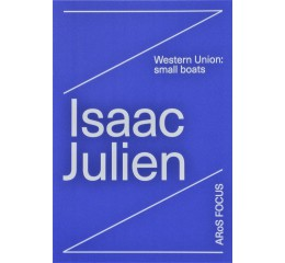 Isaac Julien: Western Union Small Boats