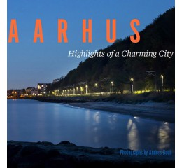 Anders Bach: Aarhus, Highlights of a a Charming City